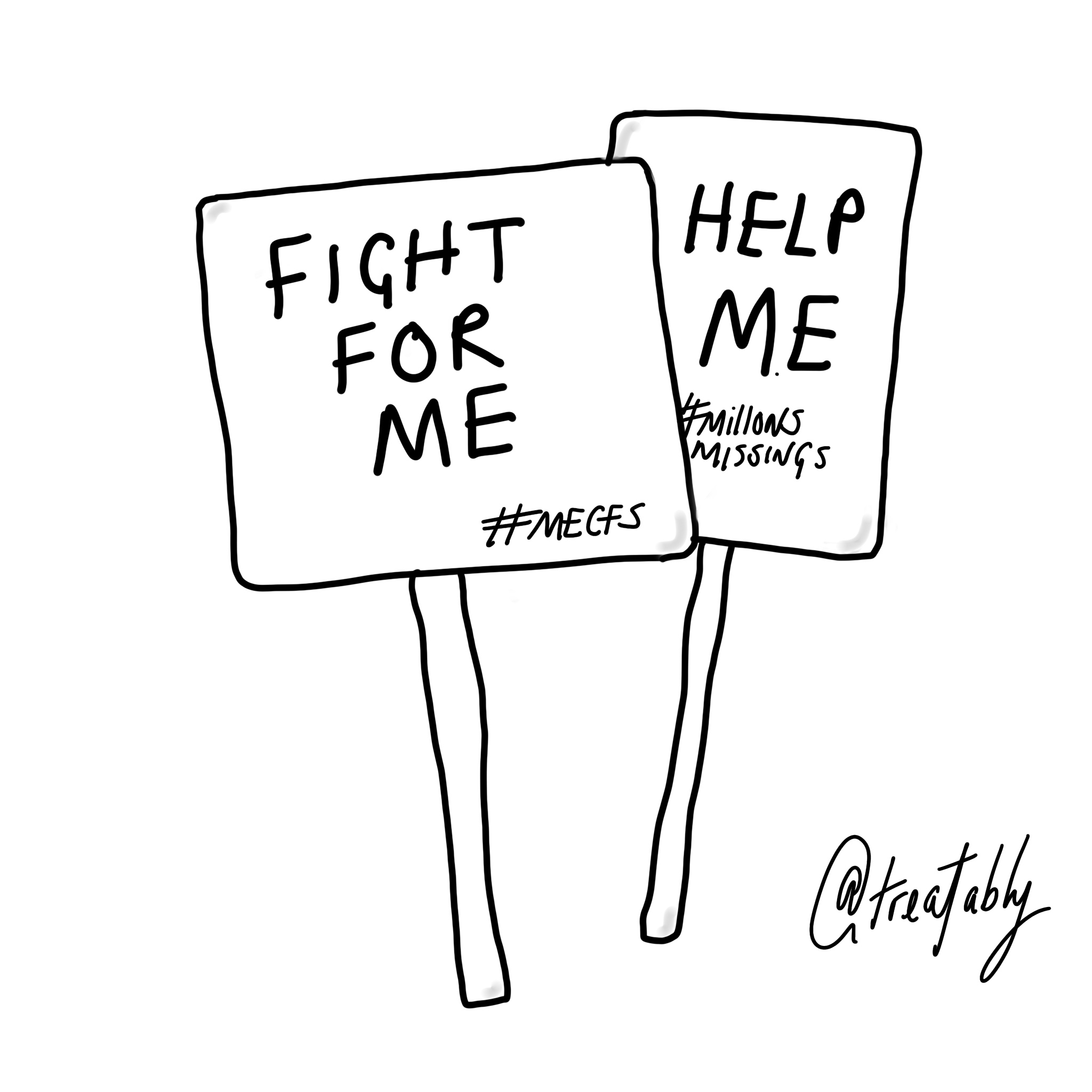 """two hand drawn signs with the slogans 'Fight for ME' and """"help ME' with the hashtags 'MECFS' and Millions missions"""