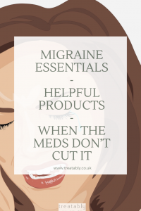 Migraine Essentials - Simple tips, tricks and products to help relieve migraines, when the medication just doesn't cut it.