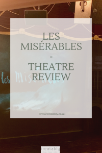 Les Mis theatre Review! The Les Mis tour is taking over the UK, find out all about it here! Image of The Les Mis title for this review post.