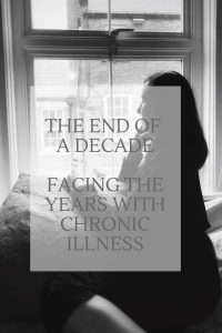 The end of a decade - facing the years with chronic illness