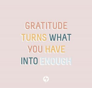 """Coping tips: """"Gratitude turns what you have into enough"""""""