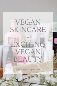 Vegan Skincare - Exciting Vegan Beauty!