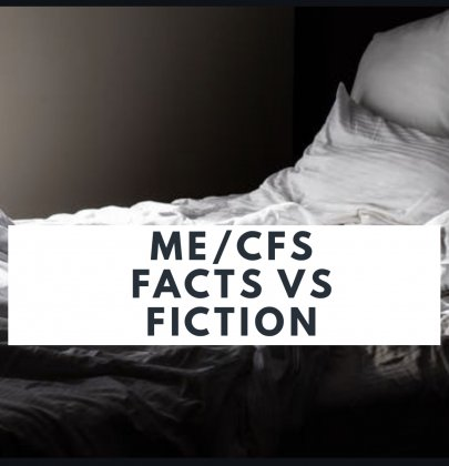 ME/CFS Facts VS Fiction