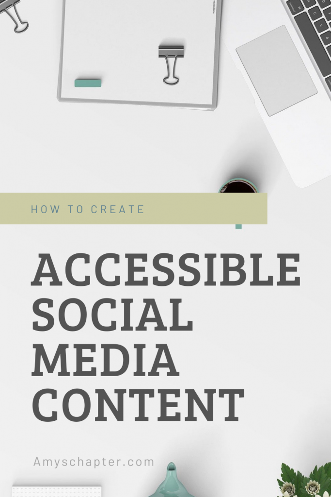 How to create accessible social media content! A guide for instagram, TikTok, Facebook, twitter, YouTube and Pinterest!