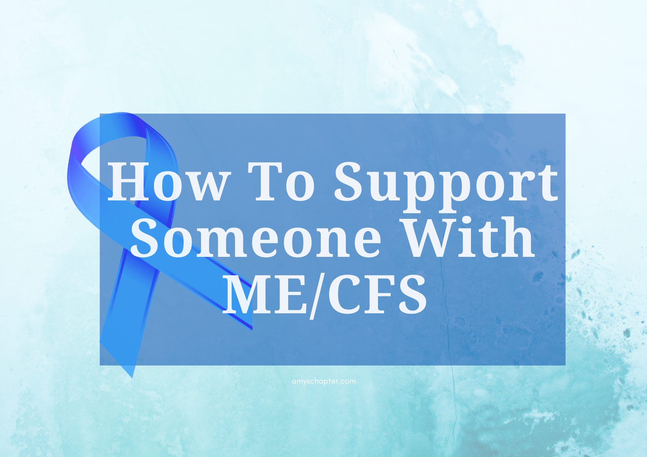 How To Support Someone With ME/CFS