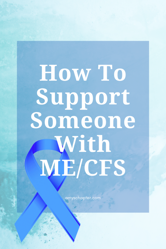 How To Support Someone With ME/CFS! Offer love and support in easy ways via this post.
